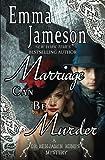 Marriage Can Be Murder (Dr. Benjamin Bones Mysteries) (Volume 1)