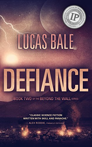 Book: Defiance (Beyond the Wall Book 2) by Lucas Bale