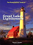 The Photographer'S Guide To Great Lakes Lighthouses