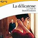 La délicatesse Audiobook by David Foenkinos Narrated by Malik Zidi