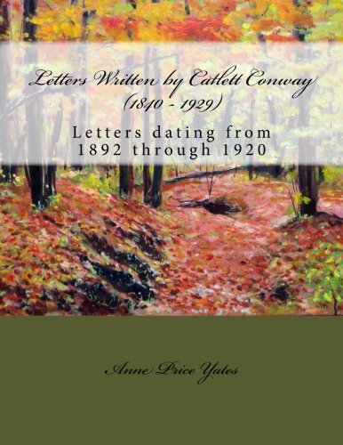 Letters Written by Catlett Conway (1840 - 1929) CSA Veteran: Letters dating from 1892 through 1920 (Cambridge Companions to Literature) pdf