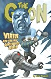 The Goon Volume 4: Virtue and the Grim Consequences Thereof (Goon (Graphic Novels)) (v. 4)