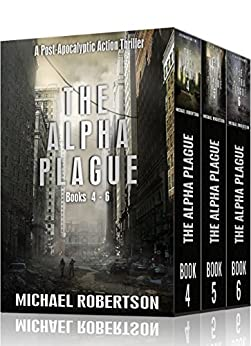 The Alpha Plague - Books 4 - 6 (The Alpha Plague Box Set Book 2) by [Robertson, Michael]