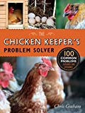 img - for The Chicken Keeper's Problem Solver: 100 Common Problems Explored and Explained book / textbook / text book