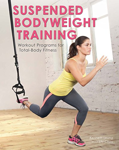 Suspended Bodyweight Training: Workout Programs for TotalBody Fitness