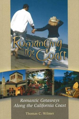 Romancing the Coast: Romantic Getaways Along the California Coast
