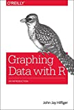 Graphical Data Analysis with R, Hilfiger, John Jay, 1491922613