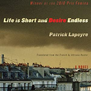 Life Is Short and Desire Endless Audiobook