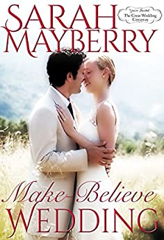 Make-Believe Wedding (The Great Wedding Giveaway Series Book 9) by [Mayberry, Sarah]