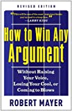 How to Win Any Argument, Revised Edition, Robert Mayer, 1601631812