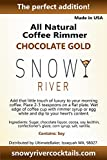 Snowy River Coffee Rimmer (Chocolate Gold, 5lb)