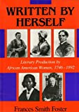 Written by Herself: Literary Production by African American Women, 1746–1892 (Blacks in the Diaspora)