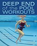 img - for Deep End of the Pool Workouts: No-Impact Interval Training and Strength Exercises book / textbook / text book