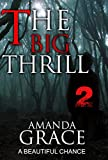 MYSTERY: THE BIG THRILL - A BEAUTIFUL CHANCE: (Serial Killer Mystery, Suspense, Thriller, Suspense Crime Thriller, Murder) (ADDITIONAL FREE BOOK INCLUDED ... Suspense Thriller Mystery, Crime, Love 2) by  AMANDA GRACE in stock, buy online here