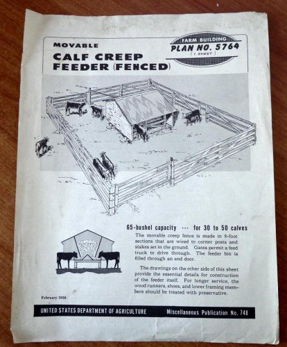 (Movable Calf Creep Feeder Fenced: Farm Building Plan No. 5764, 1 Sheet (U. S. Department of Agriculture Miscellaneous Publication No. 748))
