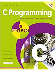 C Programming in easy steps: Updated for the GNU Compiler version 6.3.0 and Windows 10