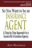 So You Want to Be an Insurance Agent