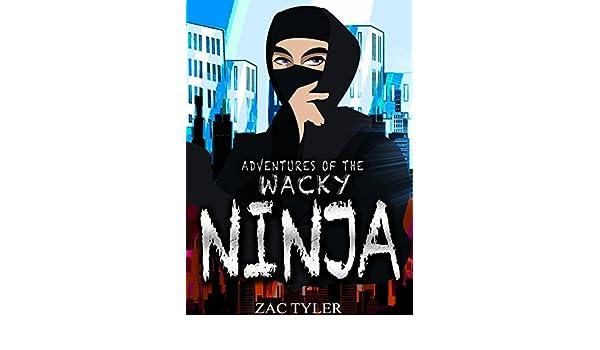 Adventures Of The Wacky Ninja (English Edition) eBook: Zac ...