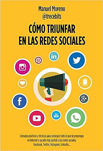 Cómo triunfar en las redes sociales: Consejos prácticos y técnicas ...
