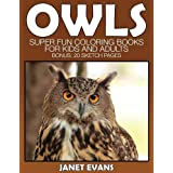Owl: Super Fun Coloring Books for Kids and Adults (Bonus: 20 Sketch Pages)