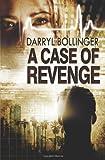 A Case of Revenge, Darryl Bollinger, 0984843221