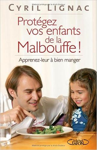 Amazon.fr   PROTEGEZ VOS ENFANTS MALBOUFFE   CYRIL LIGNAC   Livres