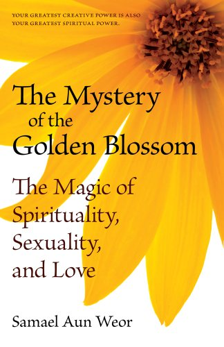 The Mystery of the Golden Blossom: The Magic of Spirituality, Sexuality, and (Together Blossoms)