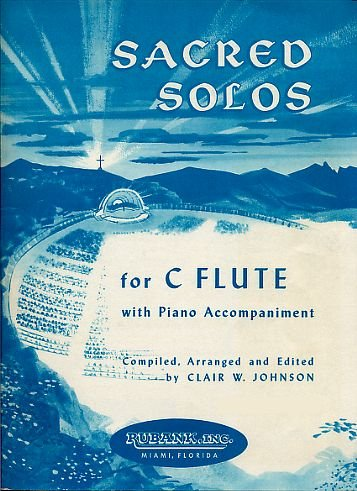 Sacred Solos for C Flute with Piano Accompaniment (In Two Separate Pull-out Parts for Each Instrument: Flute and Piano) [Sheet Music]