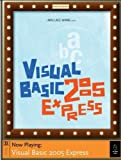 Visual Basic 2005 Express : Now Playing, Wang, Wallace, 1593270593