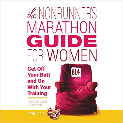 The Nonrunner's Marathon Guide for Women: Get Off Your Butt and on With Your Training, With a New Chapter on Technology - Library Edition by Blackstone Pub
