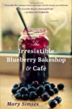 The Irresistible Blueberry Bakeshop and Café, Mary Simses, 0316225851