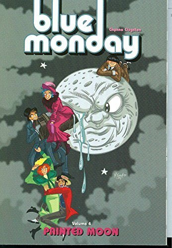 Blue Monday, Vol. 4: Painted Moon by Chynna Clugston-Major (2005-05-03)