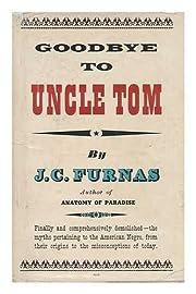 Goodbye to Uncle Tom de J. C. Furnas