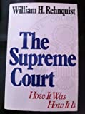 The Supreme Court : The Way It Was--The Way It Is, Rehnquist, William H., 0688086683