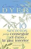 10 Secretos Para Conseguir El Exito Y La Paz Interior (Spanish Edition)