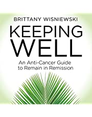 Keeping Well: An Anti-Cancer Guide to Remain in Remission