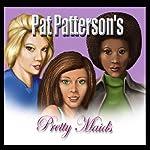 Pretty Maids | Pat Patterson