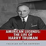 American Legends: The Life of Harry Truman |  Charles River Editors