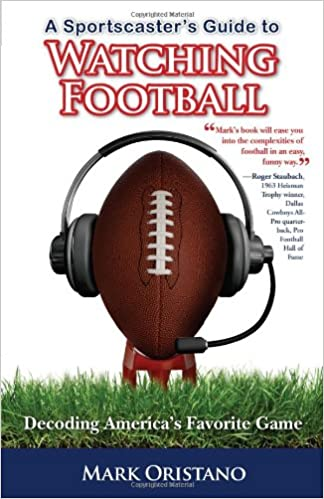 3cb3d1995614 A Sportscaster s Guide to Watching Football  Decoding America s Favorite  Game 1st Edition
