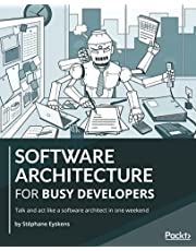 Software Architecture for Busy Developers: Talk and act like a software architect in one weekend