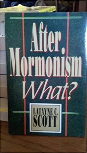 After Mormonism, What?: Reclaiming the Ex-Mormon's Worldview for Christ
