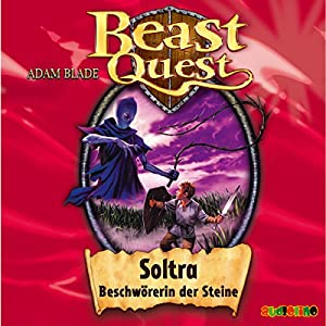 Soltra, Beschwörerin der Steine (Beast Quest 9) Hörbuch
