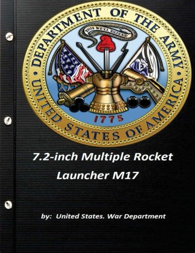 - 7.2-inch Multiple Rocket Launcher M17 by United States. War Department