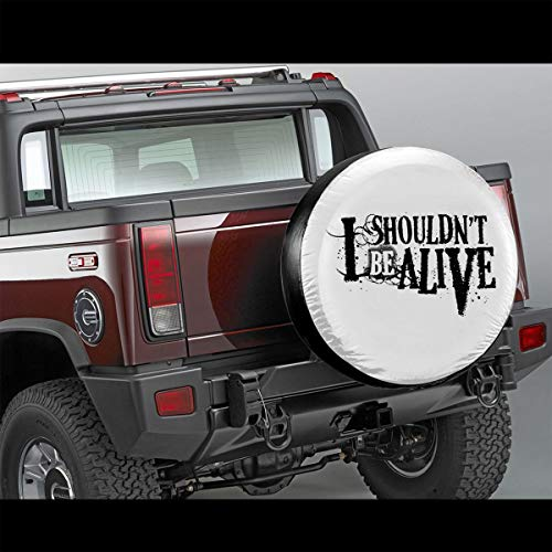 CXBTYRE I Shouldn't Be Alive Spare Tire Cover Polyester Waterproof Adjustable Universal Portable Wheel Covers