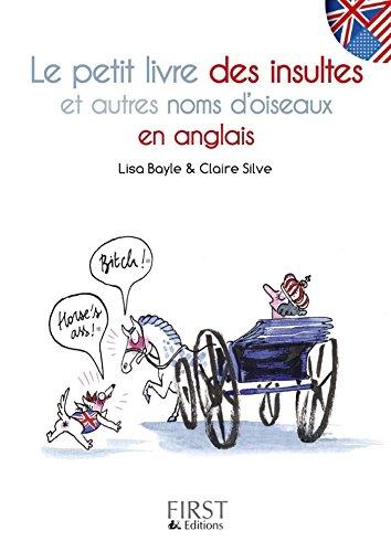 Le Petit Livre Des Insultes Et Autres Noms D Oiseaux En