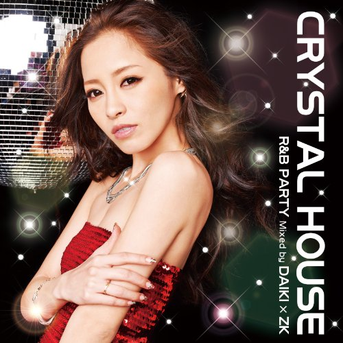 Crystal House  R B Party  Mixed By Daiki X Zk