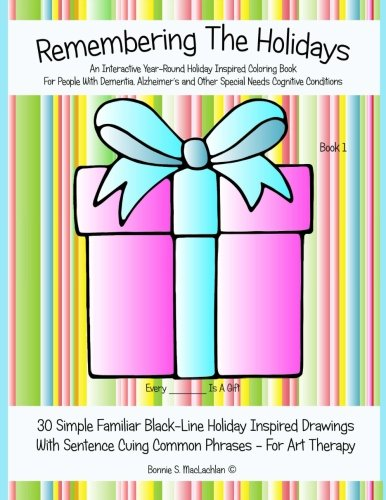 Coloring Books for Seniors: Including Books for Dementia and Alzheimers - Remembering The Holidays: Dementia, Alzheimer's, Seniors Interactive Holiday Coloring Book (Volume 1)