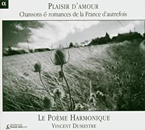Plaisir d'amour: Chansons & romances de la France d'autrefois