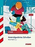 Stark in Klausuren - Deutsch Materialgestütztes Schreiben Oberstufe