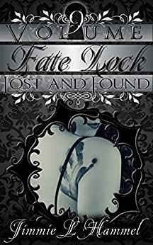 Fate Lock: Volume 9: Lost and Found by [Hammel, Jimmie L]